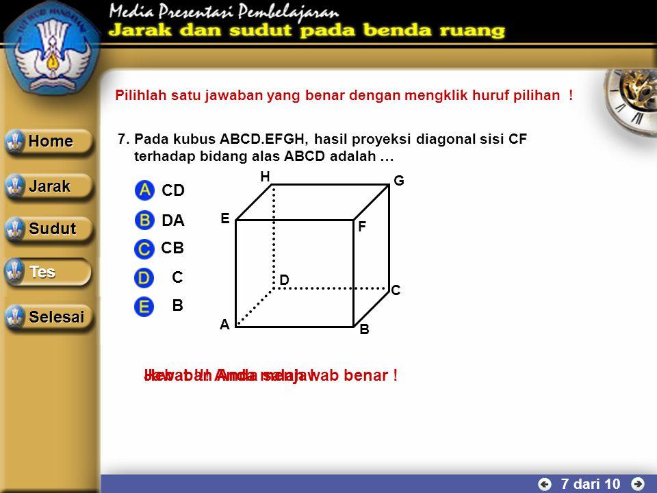 6 dari 10 6.Pada kubus ABCD.EFGH yang mempunyai panjang rusuk 6 cm, jarak bidang ACH dengan bidang BEG adalah … Sudut Tes Home Jarak Selesai 2 √3 2√2