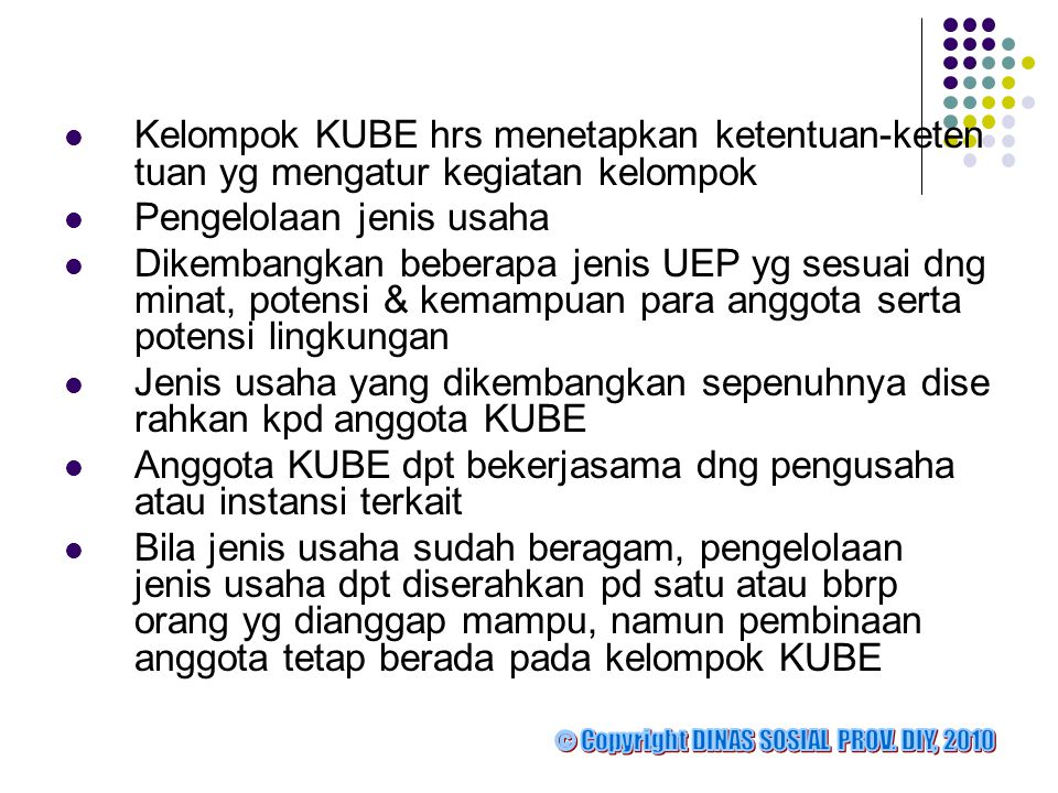  Kelompok KUBE hrs menetapkan ketentuan-keten tuan yg mengatur kegiatan kelompok  Pengelolaan jenis usaha  Dikembangkan beberapa jenis UEP yg sesua