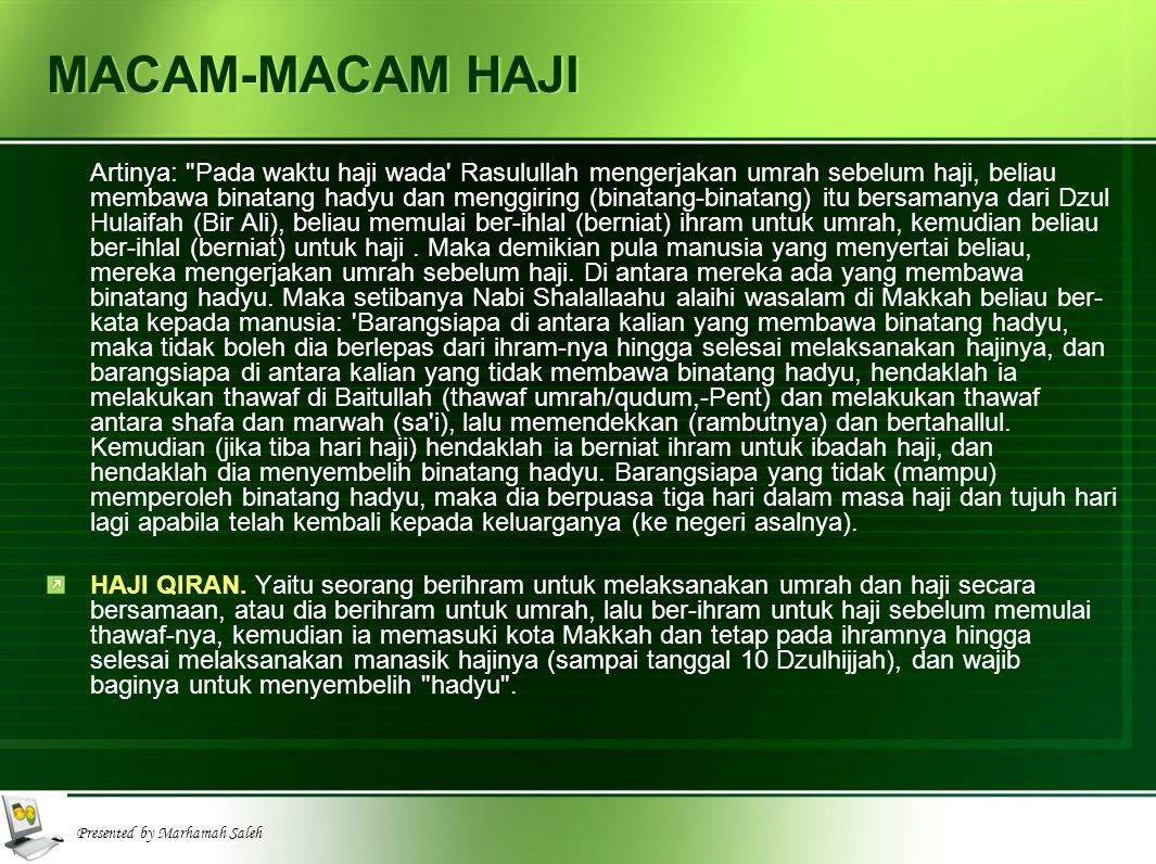 Presented by Marhamah Saleh MACAM-MACAM HAJI Artinya: