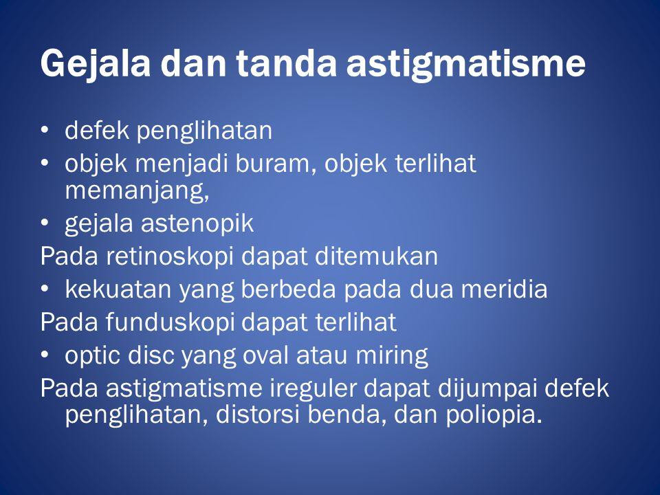 Tatalaksana • Tatalaksana optik – Lensa silindris – Lensa kontak rigid – Lensa kontak torik • Tatalaksana bedah • Keratektomi fototeurapeutik
