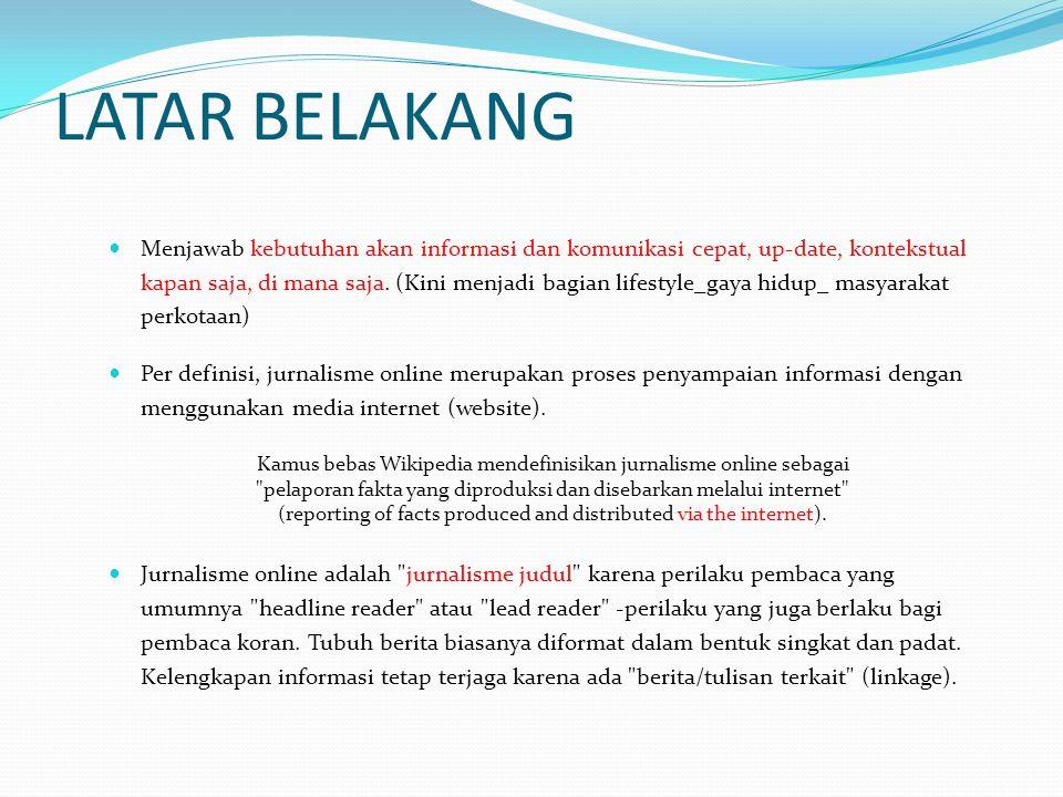 PENGERTIAN  Media online (online media) adalah media massa yang tersaji secara online di situs web (website) internet.  Media online adalah media ma