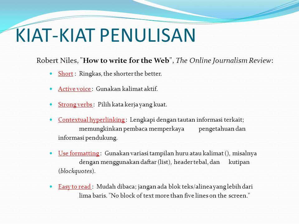 KIAT-KIAT PENULISAN  Short : Ringkas, the shorter the better.