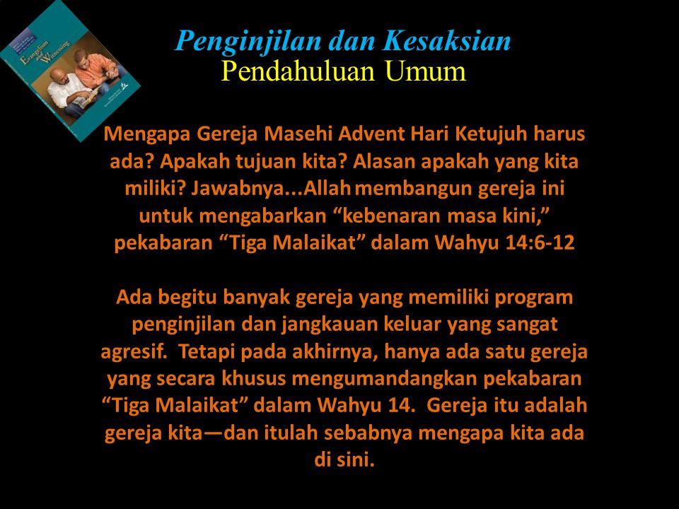 Penginjilan dan Kesaksian yang Beraturan Selayang Pandang 1.Penginjilan yang Berurutan dan Merasakan Kebutuhan (Lukas 9:11) 2.