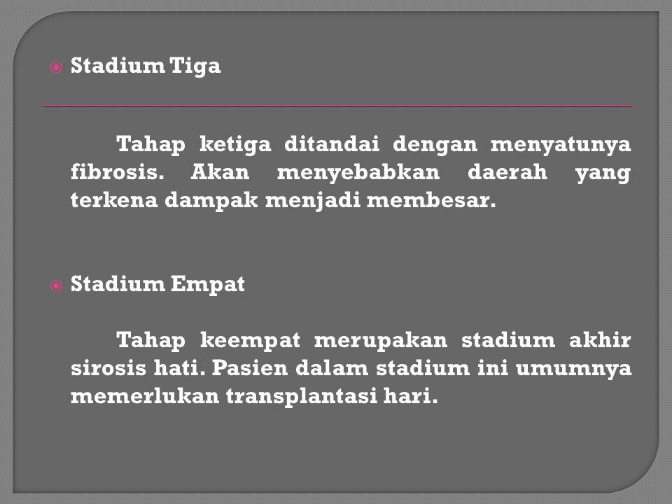  Stadium Tiga Tahap ketiga ditandai dengan menyatunya fibrosis. Akan menyebabkan daerah yang terkena dampak menjadi membesar.  Stadium Empat Tahap k