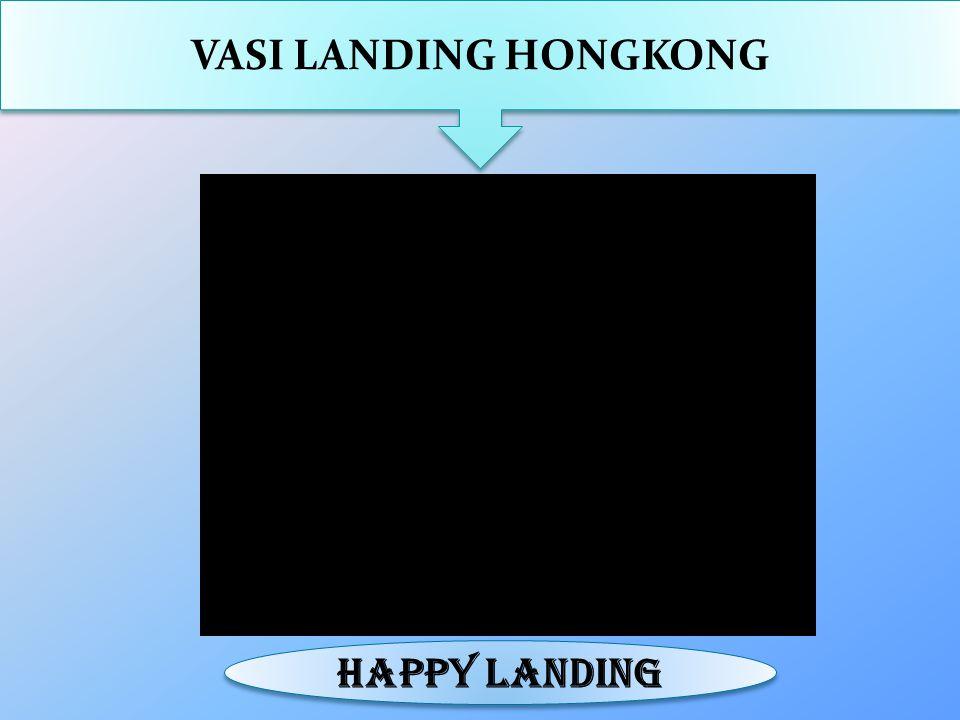 VASI LANDING HONGKONG HAPPY LANDING