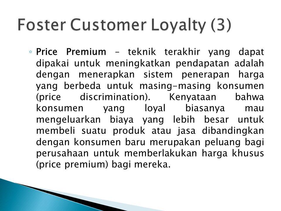 ◦ Price Premium – teknik terakhir yang dapat dipakai untuk meningkatkan pendapatan adalah dengan menerapkan sistem penerapan harga yang berbeda untuk masing-masing konsumen (price discrimination).