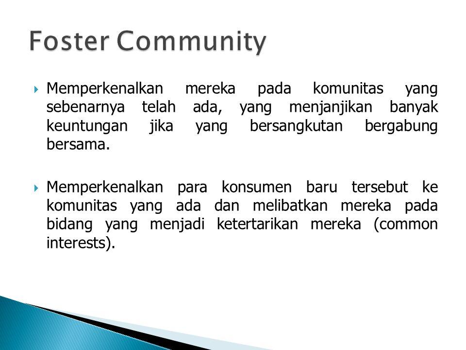  Memperkenalkan mereka pada komunitas yang sebenarnya telah ada, yang menjanjikan banyak keuntungan jika yang bersangkutan bergabung bersama.  Mempe