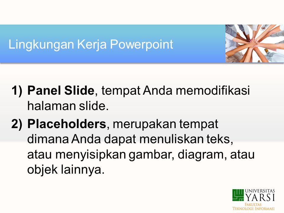 1)Panel Slide, tempat Anda memodifikasi halaman slide.