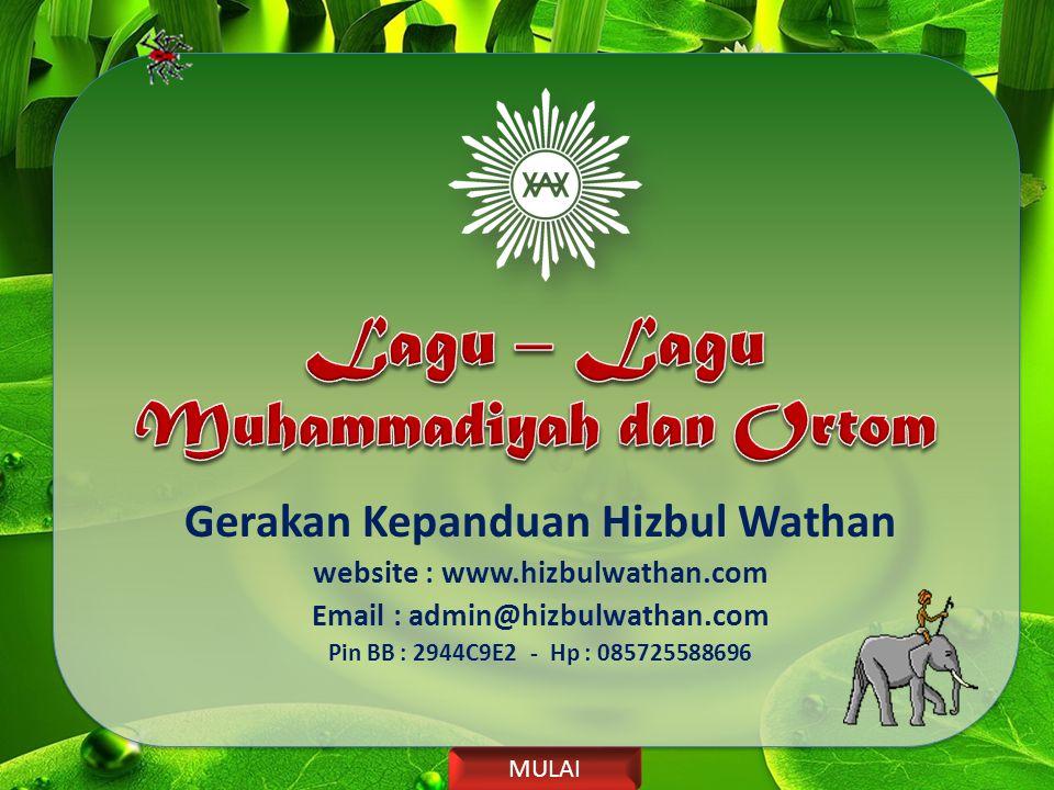 Gerakan Kepanduan Hizbul Wathan website : www.hizbulwathan.com Email : admin@hizbulwathan.com Pin BB : 2944C9E2 - Hp : 085725588696 MULAI
