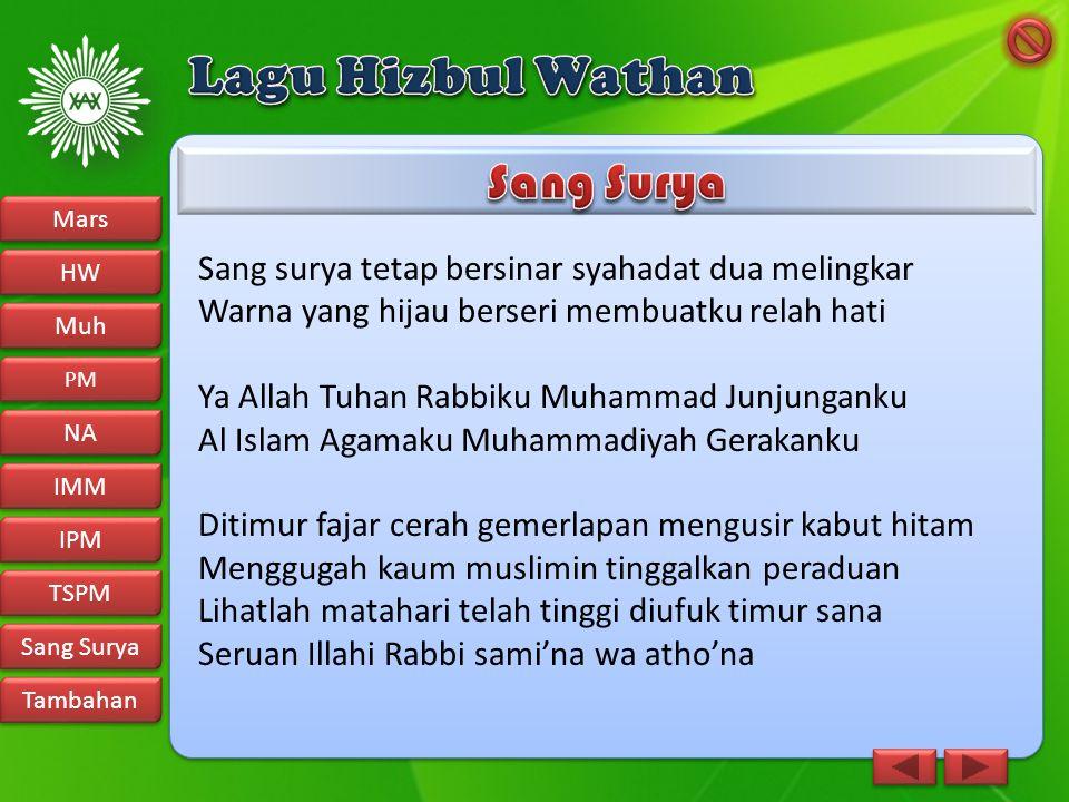 Sang surya tetap bersinar syahadat dua melingkar Warna yang hijau berseri membuatku relah hati Ya Allah Tuhan Rabbiku Muhammad Junjunganku Al Islam Ag