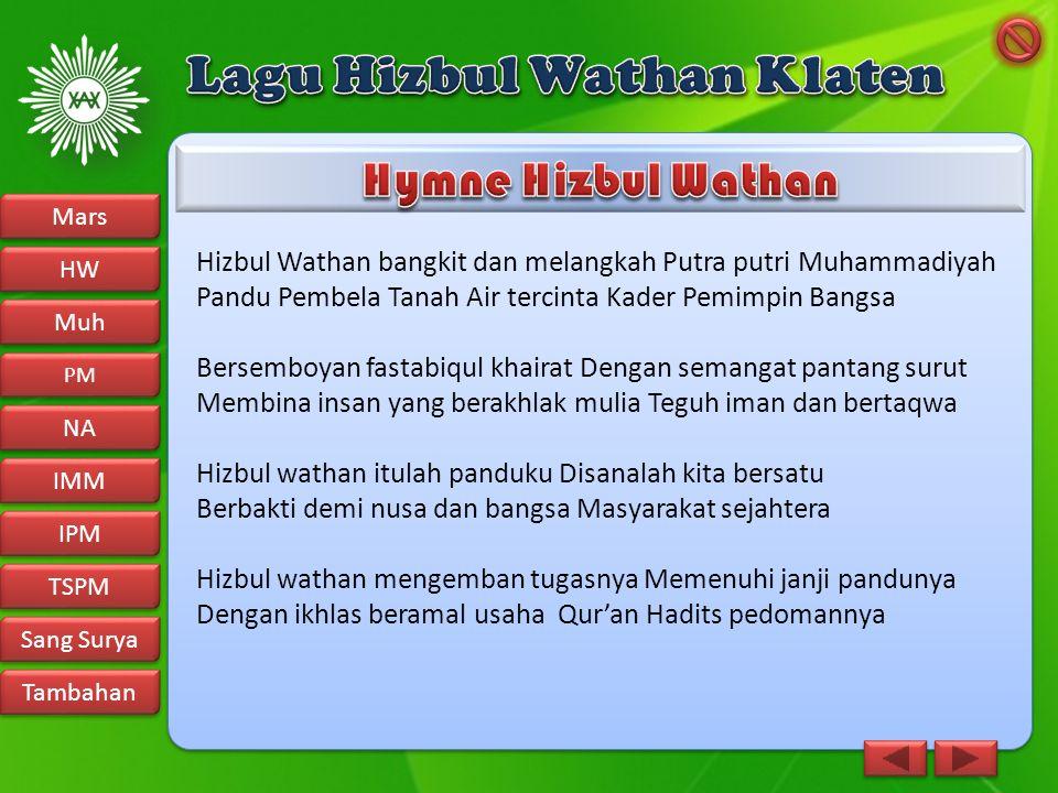 Hizbul Wathan bangkit dan melangkah Putra putri Muhammadiyah Pandu Pembela Tanah Air tercinta Kader Pemimpin Bangsa Bersemboyan fastabiqul khairat Den