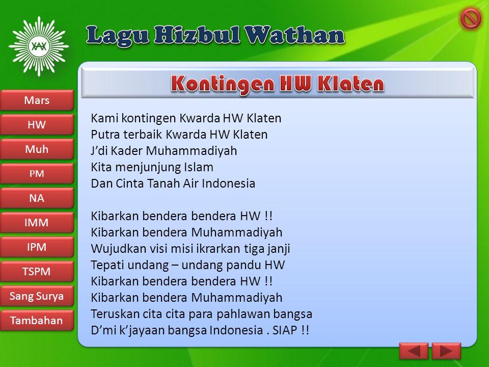Kami kontingen Kwarda HW Klaten Putra terbaik Kwarda HW Klaten J'di Kader Muhammadiyah Kita menjunjung Islam Dan Cinta Tanah Air Indonesia Kibarkan be
