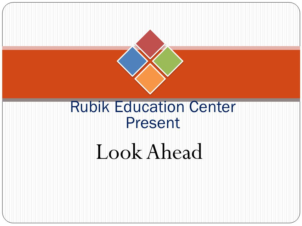 Rubik Education Center Present Look Ahead
