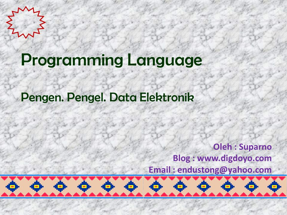 Pengertian • Programming Language atau Bahasa Pemrograman adalah suatu bahasa atau tatacara yang digunakan oleh manusia untuk berkomunikasi secara langsung dengan komputer.