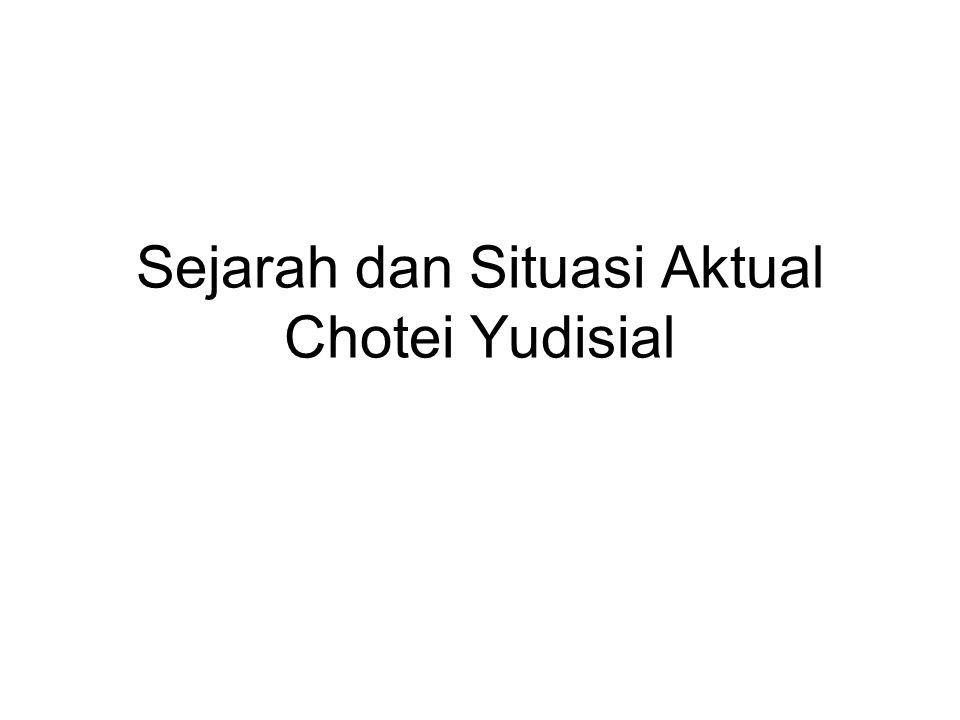 Sejarah dan Situasi Aktual Chotei Yudisial