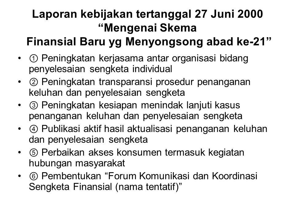 "Laporan kebijakan tertanggal 27 Juni 2000 ""Mengenai Skema Finansial Baru yg Menyongsong abad ke-21"" • ① Peningkatan kerjasama antar organisasi bidang"