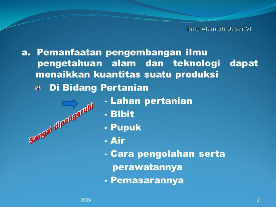 B. Dampak terhadap Pendayagunaan Sumber Daya Alam 1. Dampak Positif tentang Keberhasilan Manusia Minyak Bumi (unrenewable) 200920