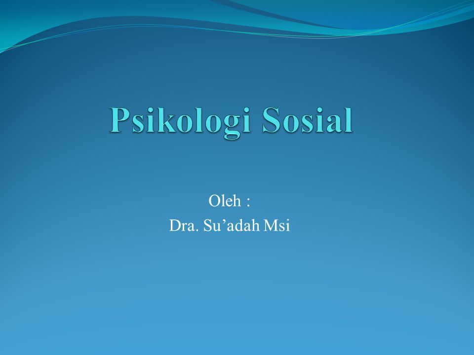 Obyek Psikologi Sosial  Obyek Material : Gejala-gejala sosial  Obyek Formil: Obyek yang membedakan psikologi sosial dengan ilmu lain Obyek formil ditunjukkan oleh rumusan atau definisi ilmu pengetahuan