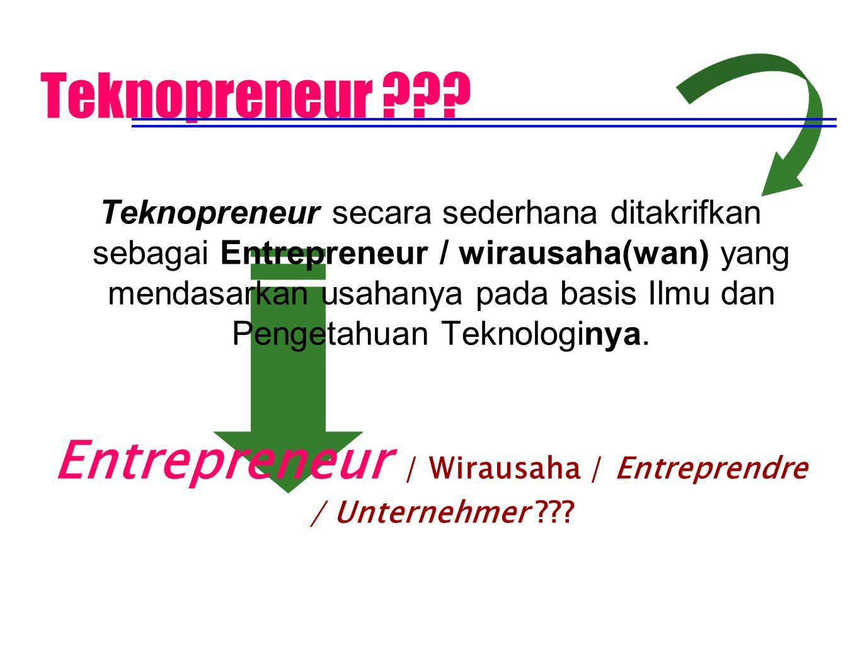 Teknopreneur secara sederhana ditakrifkan sebagai Entrepreneur / wirausaha(wan) yang mendasarkan usahanya pada basis Ilmu dan Pengetahuan Teknologinya