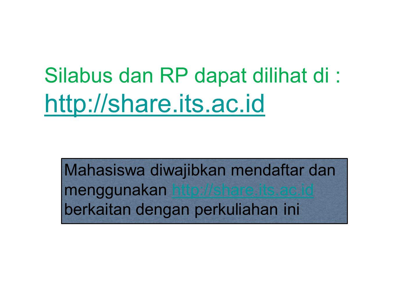 Silabus dan RP dapat dilihat di : http://share.its.ac.id http://share.its.ac.id Mahasiswa diwajibkan mendaftar dan menggunakan http://share.its.ac.id