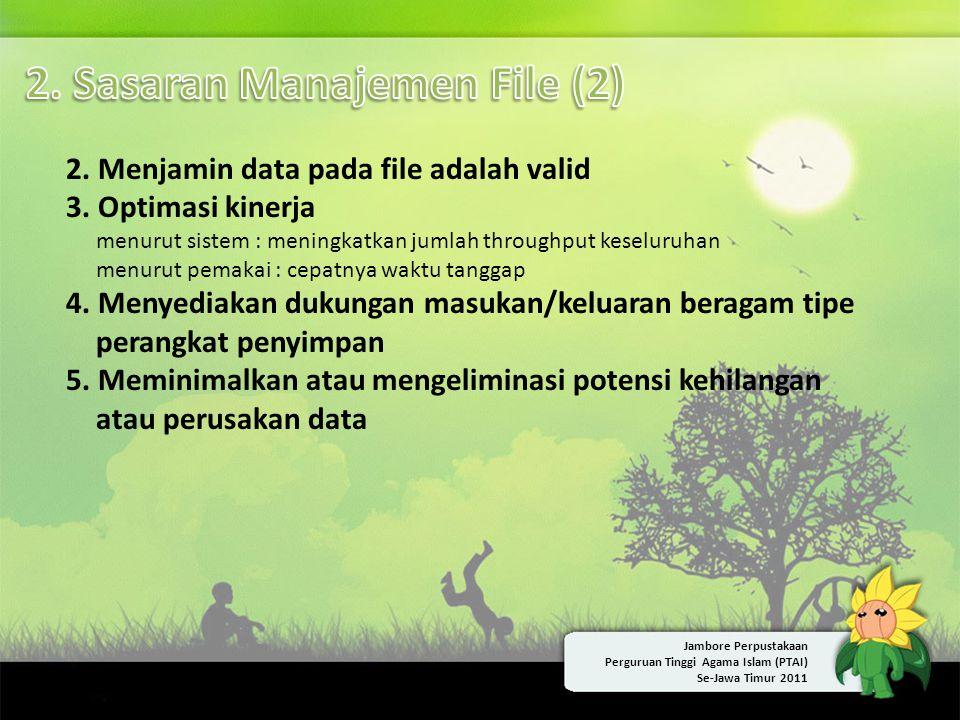 2. Menjamin data pada file adalah valid 3. Optimasi kinerja menurut sistem : meningkatkan jumlah throughput keseluruhan menurut pemakai : cepatnya wak