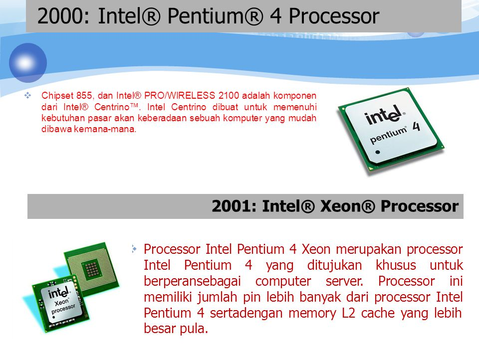 1.Processor Pentium III merupakan processor yang diberi tambahan 70 instruksi baru yang secara dramatismemperkaya kemampuan pencitraan tingkat tinggi, tiga dimensi, audio streaming, dan aplikasi-aplikasi videoserta pengenalan suara 1999: Intel® Pentium® III Processor 2.
