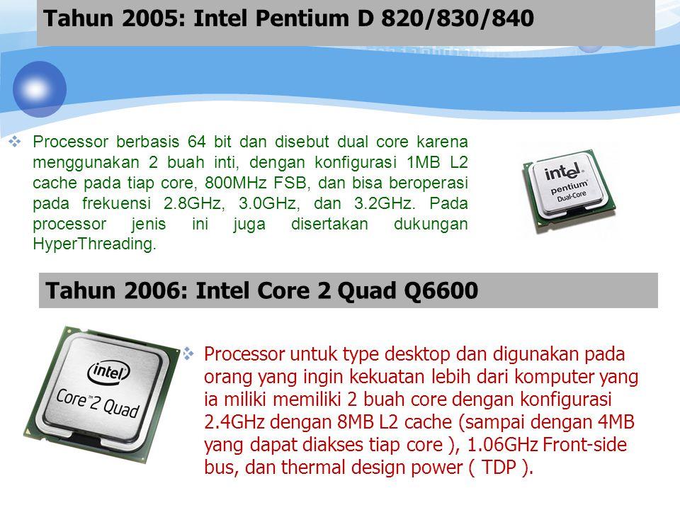 Processor yang digunakan untuk tipe server dan memiliki 2 buah core dengan masing-masing memiliki konfigurasi 2.13 dan 2.4GHz, berturut-turut, dengan 8MB L2 cache ( dapat mencapai 4MB yang diakses untuk tiap core ), 1.06GHz Front-side bus, dan thermal design power (TDP).