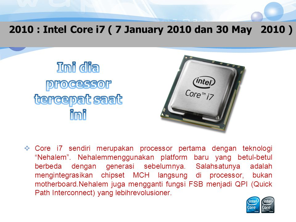 Intel Core i3 merupakan varian paling value dibandingkan dua saudaranya yang lain.Processor ini akan mengintegrasikan GPU (Graphics Processing Unit) alias Graphics On-board didalam processornya.