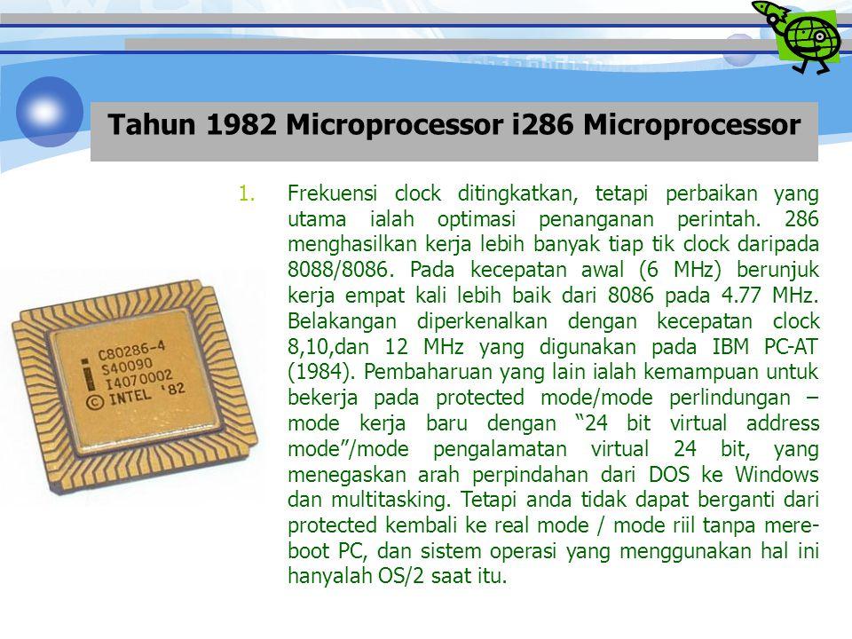 i8086-i8088 Microprocessor Tahun 1978  Processor 8086 (1978) merupakan CPU 16 bit pertama Intel yang menggunakan bus sistem 16 bit.