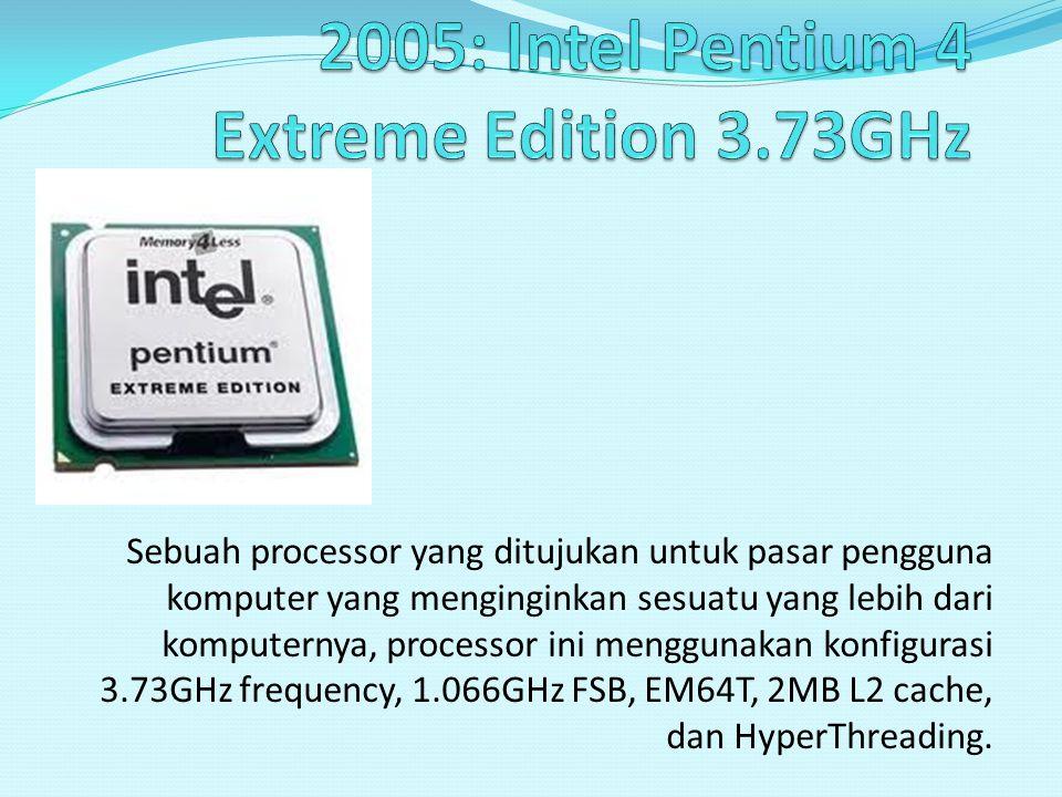 Sebuah processor yang ditujukan untuk pasar pengguna komputer yang menginginkan sesuatu yang lebih dari komputernya, processor ini menggunakan konfigu