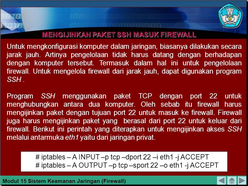 Catatan : Kadang-kadang paket ICMP digunakan untuk tujuan yang tidak benar, sehingga kadang- kadang firewall ditutup untuk menerima lalu lintas paket
