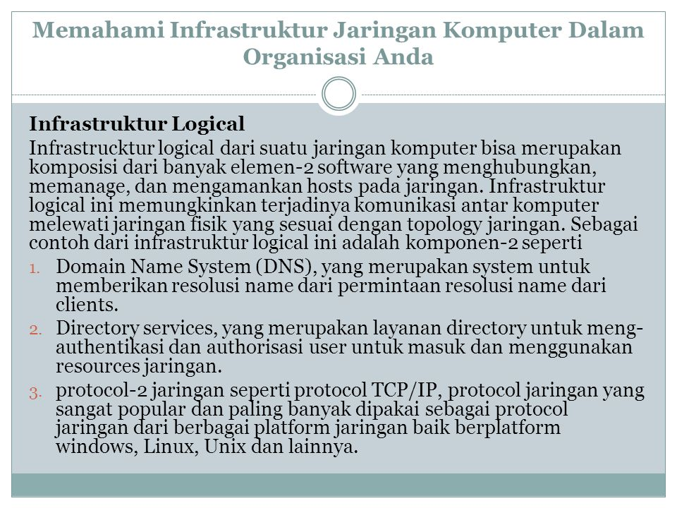 Memahami Infrastruktur Jaringan Komputer Dalam Organisasi Anda Infrastruktur Logical Infrastrucktur logical dari suatu jaringan komputer bisa merupaka