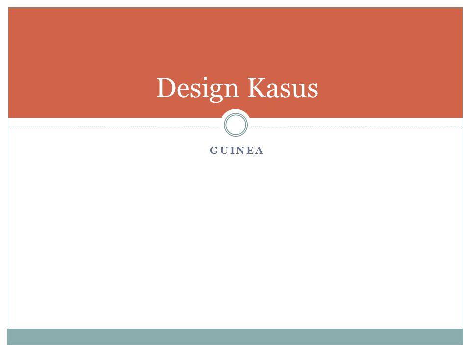 GUINEA Design Kasus