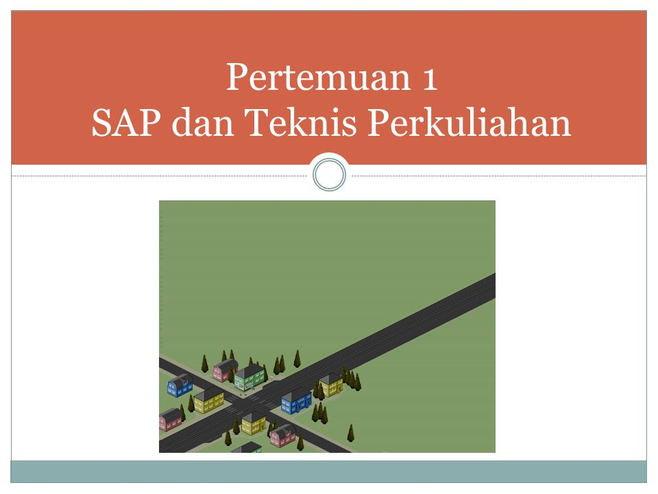 Pertemuan 1 SAP dan Teknis Perkuliahan