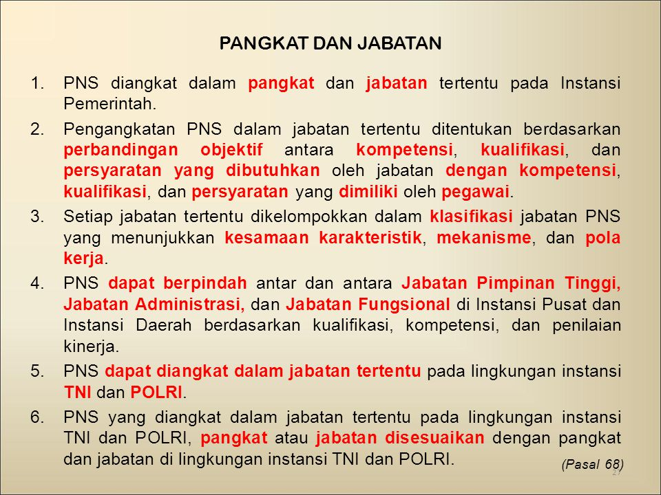PANGKAT DAN JABATAN 1.PNS diangkat dalam pangkat dan jabatan tertentu pada Instansi Pemerintah.