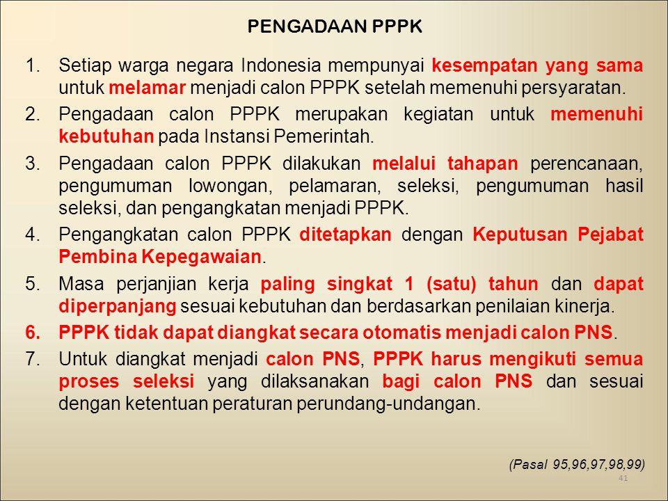 1.Setiap warga negara Indonesia mempunyai kesempatan yang sama untuk melamar menjadi calon PPPK setelah memenuhi persyaratan.