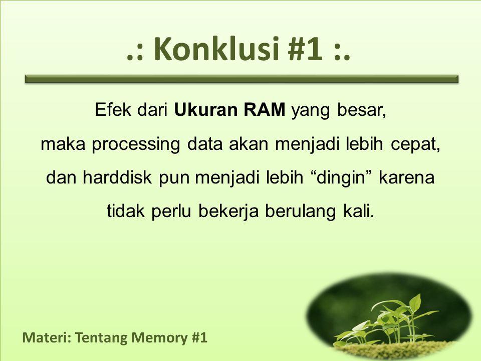 Materi: Tentang Memory #1.: Konklusi #1 :.