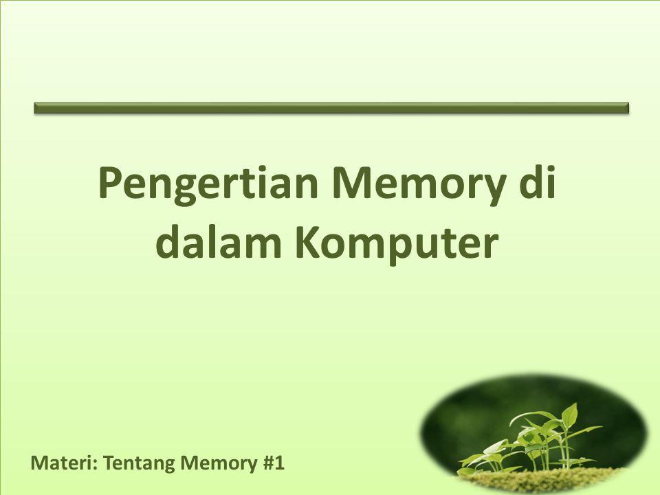 Materi: Tentang Memory #1 Pengertian Memory di dalam Komputer
