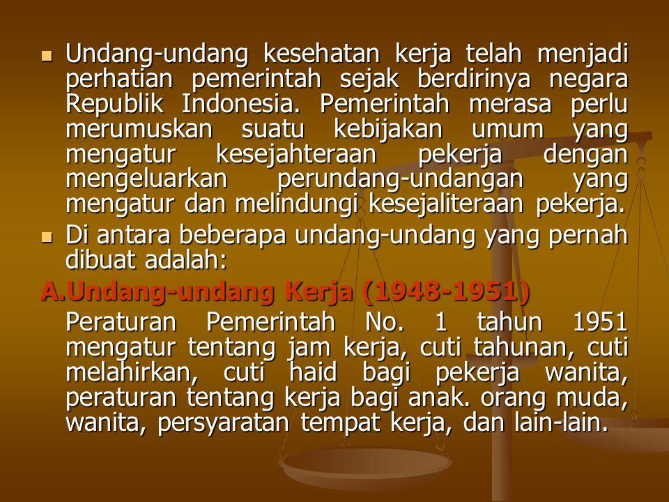  Undang-undang kesehatan kerja telah menjadi perhatian pemerintah sejak berdirinya negara Republik Indonesia. Pemerintah merasa perlu merumuskan suat