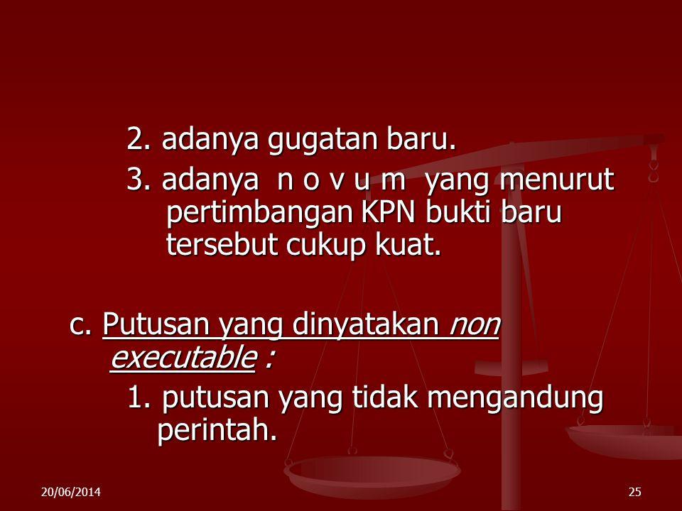 20/06/201424 3. PK tidak menunda eksekusi. 3. PK tidak menunda eksekusi. 4. perlawanan eksekusi tidak menunda eksekusi (Pasal 207 (3) HIR / 227 RBg).