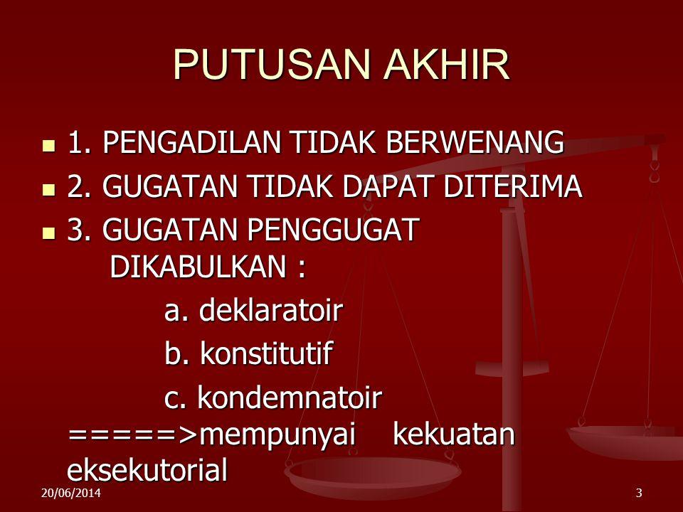 20/06/20142 PROSES ACARA DI PENGADILAN EKSEKUSI PUTUSAN AKHIR PEMERIKSAAN PERKARA