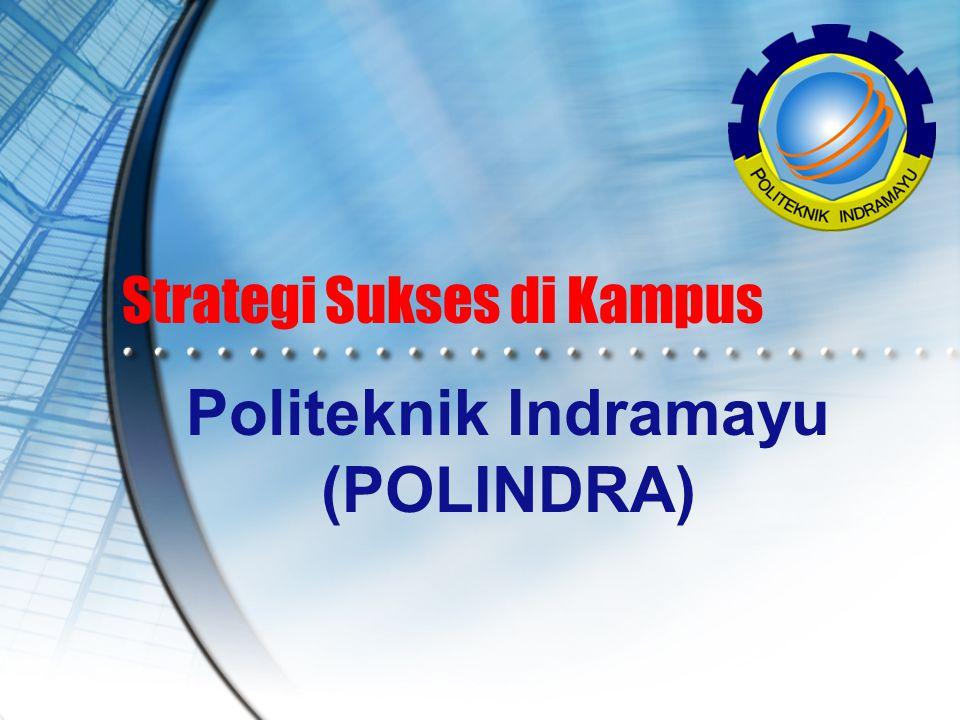 Strategi Sukses di Kampus Politeknik Indramayu (POLINDRA)