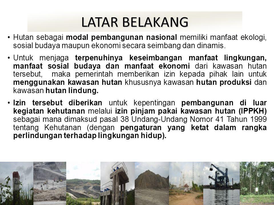 LATAR BELAKANG •Hutan sebagai modal pembangunan nasional memiliki manfaat ekologi, sosial budaya maupun ekonomi secara seimbang dan dinamis. •Untuk me