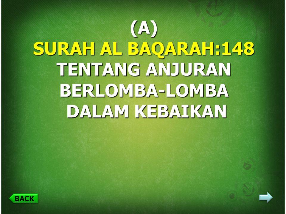 BACK بِسْمِ اللهِ الرَّحْمٰنِ الرَّحِيْمِ BAB 1 AL-QUR'AN STANDAR KOMPETENSI: Memahami ayat-ayat Al-Qur'an tentang kompetisi dalam kebaikan KOMPETENSI