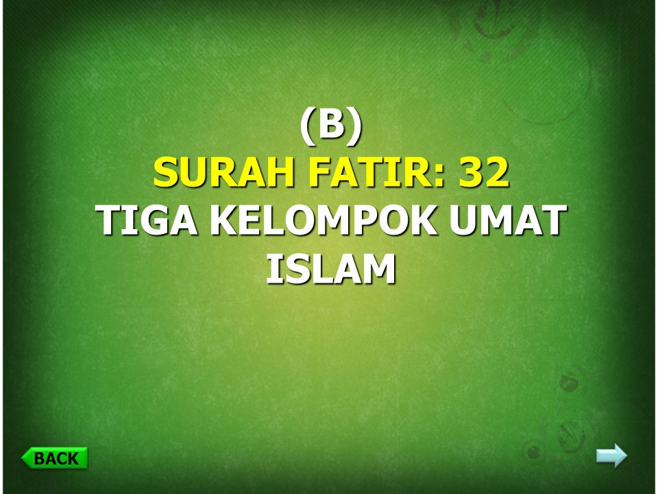 (B) SURAH FATIR: 32 TIGA KELOMPOK UMAT ISLAM BACK
