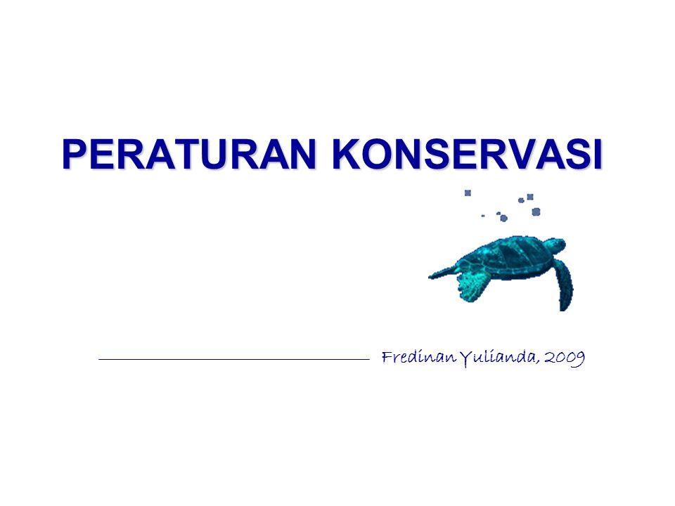 1.Undang-Undang No.5 Tahun 1990 tentang Konservasi Sumberdaya Alam Hayati dan Ekosistemnya.