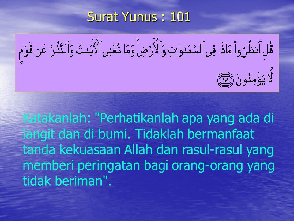 Surat Yunus : 101 Katakanlah: