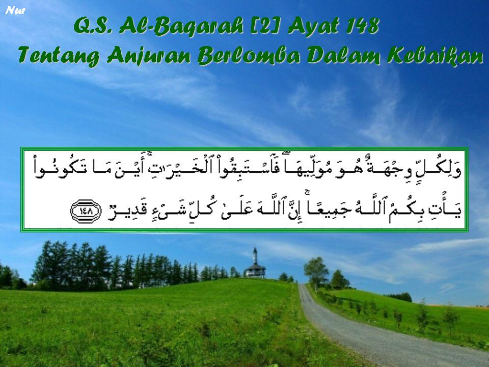 Q.S. Al-Baqarah [2] Ayat 148 Tentang Anjuran Berlomba Dalam Kebaikan Nur