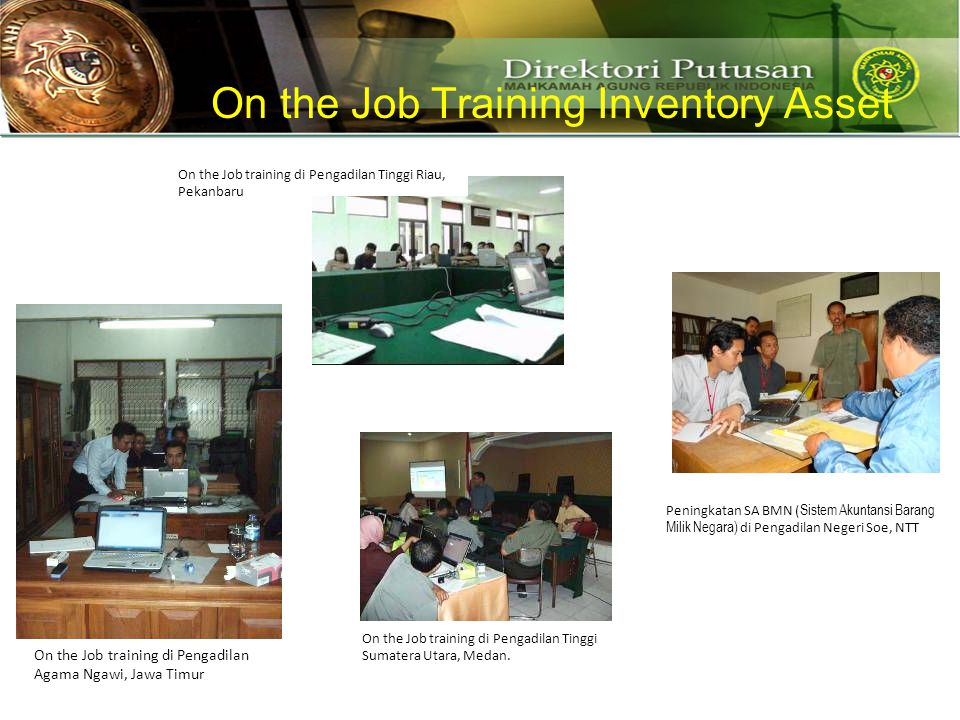 On the Job training di Pengadilan Agama Ngawi, Jawa Timur On the Job training di Pengadilan Tinggi Riau, Pekanbaru On the Job training di Pengadilan Tinggi Sumatera Utara, Medan.
