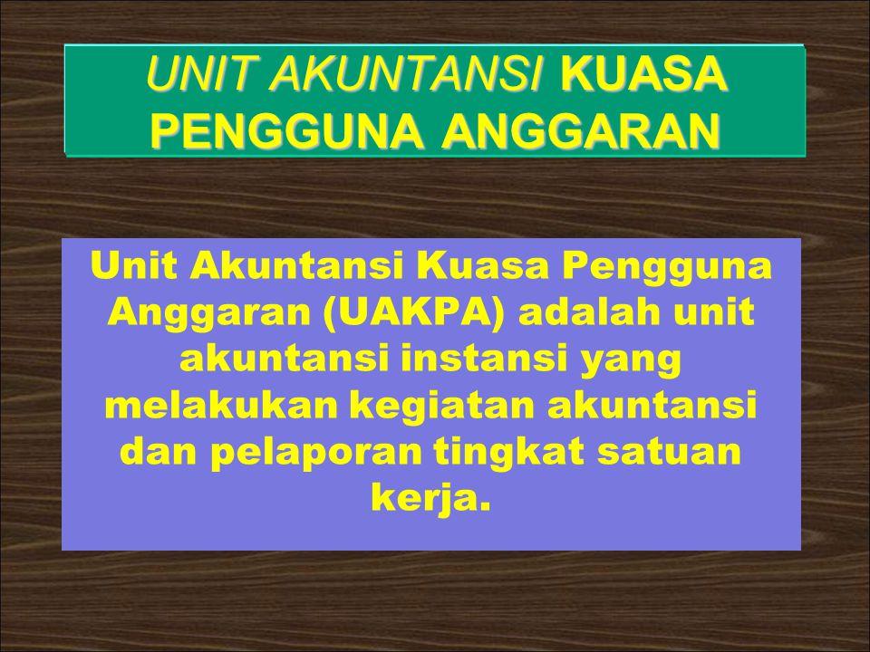 UNIT AKUNTANSI KUASA PENGGUNA ANGGARAN Unit Akuntansi Kuasa Pengguna Anggaran (UAKPA) adalah unit akuntansi instansi yang melakukan kegiatan akuntansi